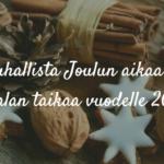 Rauhallista Joulun aikaa ja Pickalan taikaa vuodelle 2020!